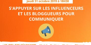 Atelier découverte : s'appuyer sur les influenceurs et les bloggueurs pour communiquer