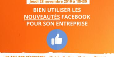 Atelier découverte : Bien utiliser les nouveautés Facebook pour son entreprise