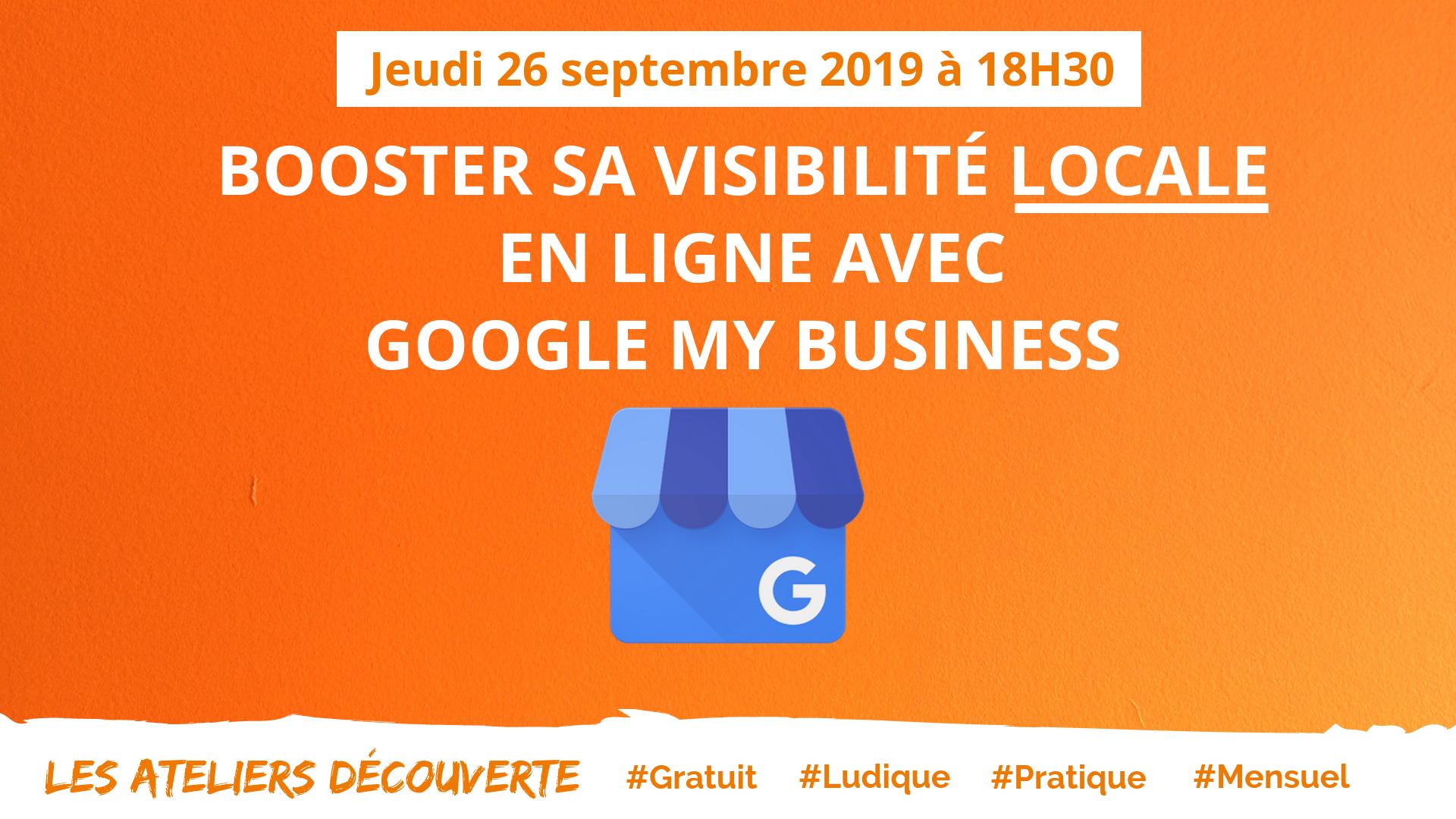Atelier découverte : Booster sa visibilité local en ligne avec Google My Business
